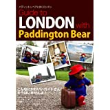 Guide to LONDON with Paddington Bear�\�p�f�B���g���x�A�ƕ��������h��