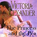 The Princess and the Pea Audiobook by Victoria Alexander Narrated by Amy Cardy