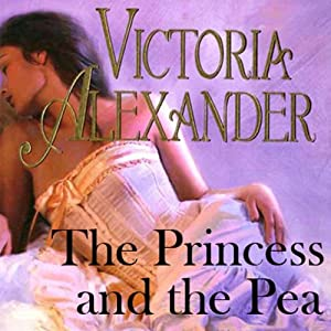 The Princess and the Pea | [Victoria Alexander]