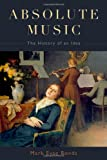 Absolute Music: The History of an Idea