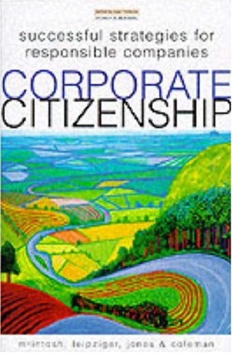Corporate Citizenship: Successful Strategies for Responsible Companies, McIntosh, Malcolm