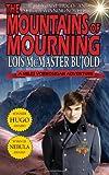 The Mountains of Mourning-A Miles Vorkosigan Hugo and Nebula Winning Novella