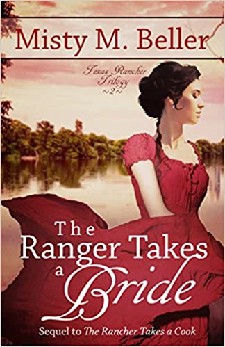 The Ranger Takes a Bride (Texas Rancher Trilogy Book 2)