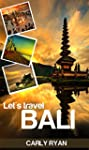 Let's Travel Bali: The Ultimate Bali...