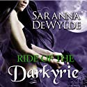 Ride of the Darkyrie: Books 1-4 (       UNABRIDGED) by Saranna DeWylde Narrated by Hollie Jackson