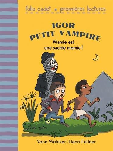 Igor petit vampire (5) : Mamie est une sacrée momie !