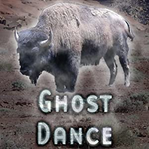 Ghost Dance (Dramatized) Hörspiel