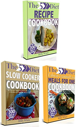 The 5:2 Diet Recipes Cookbook Collection 3 Book Box Set All Meals Under 300 Calories: 5:2 Fast Diet Days Cookbook, Low-Calorie Easy Meals For One Cookbook ... On The Fast Diet Recipe Collection 4)