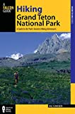 Hiking Grand Teton National Park: A Guide To The ParkS Greatest Hiking Adventures (Regional Hiking Series)