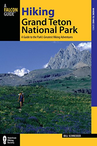 hiking-grand-teton-national-park-a-guide-to-the-parks-greatest-hiking-adventures-regional-hiking-ser