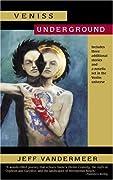 Veniss Underground by Jeff VanderMeer cover image