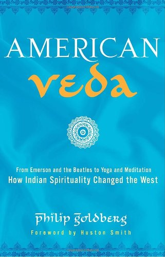 American Veda: From Emerson and the Beatles to Yoga and...