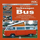 How to Restore Volkswagen Bus( YOUR Step-By-Step Illustrated Guide to Body and Interior Restoration)[HT RESTORE VOLKSWAGEN BUS][Paperback]