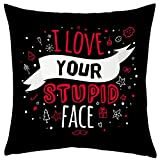 Valentine Gifts for Boyfriend Girlfriend Love Printed Cushion 12X12 Filled Pillow Black I Love Your Stupid Face Gift for Him Her Fiance Admirer Lover Men Birthday Everyday