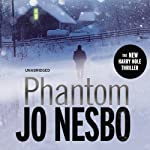 Phantom: A Harry Hole Thriller, Book 9 (       UNABRIDGED) by Jo Nesbo Narrated by Sean Barrett