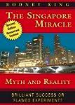 The Singapore Miracle - Myth & Reality
