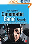 Cinematic Game Secrets for Creative D...