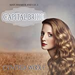 Capital Bride: Matchmaker & Co. Book 1 | Cynthia Woolf