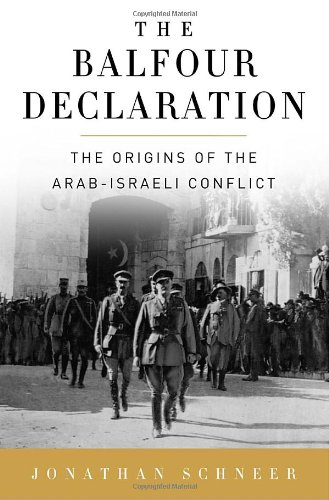 The Balfour Declaration: The Origins of the Arab-Israeli Conflict