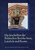 Die Inschriften des Bundeslandes Tirol, Teil 1: Die Inschriften der Politischen Bezirke Imst, Landeck und Reutte (Die deutschen Inschriften)