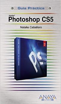 Photoshop CS5 (Spanish Edition): Natalia Caballero Collado