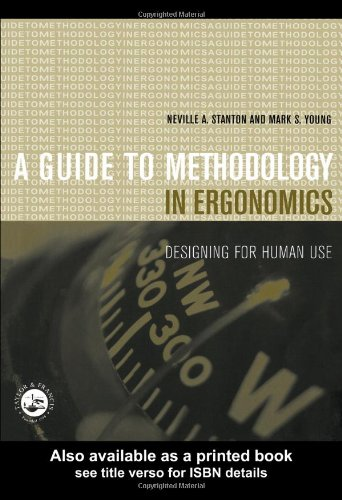 Guide to Methodology in Ergonomics: Designing for Human Use