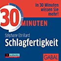 30 Minuten Schlagfertigkeit Hörbuch von Stéphane Etrillard Gesprochen von: Stéphane Etrillard