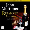 Rumpole's Last Case (       UNABRIDGED) by John Mortimer Narrated by Bill Wallis