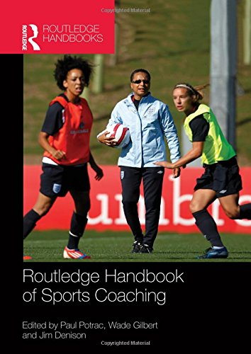 Routledge Handbook of Sports Coaching (Routledge International Handbooks)