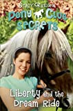 Pony Club Secrets (11) - Liberty and the Dream Ride