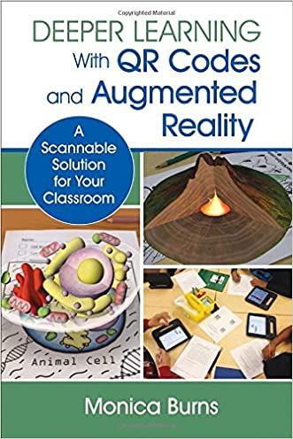 Deeper Learning With QR Codes and Augmented Reality: A Scannable Solution for Your Classroom written by Monica Burns
