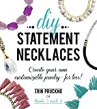DIY Statement Necklaces: Create Your Own Customizable Jewelry--For Less!