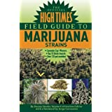 The Official High Times Field Guide to Marijuana Strains ~ Danny Danko