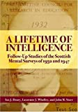 img - for A Lifetime of Intelligence: Follow-Up Studies of the Scottish Mental Surveys of 1932 and 1947 by Ian J Deary (2009-01-01) book / textbook / text book