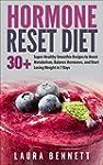 Hormone Reset Diet: 30+ Super-Healthy...