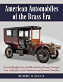 img - for American Automobiles of the Brass Era: Essential Specifications of 4,000+ Gasoline Powered Passenger Cars, 1906-1915, with a Statistical and Historical Overview Paperback September 23, 2013 book / textbook / text book