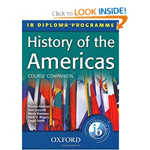 History of the Americas Course Companion: IB Diploma Programme (Course Companion (Oxford)) by Tom Leppard, Alexis Mamaux, Mark Rogers and David Smith