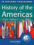 img - for History of the Americas Course Companion: IB Diploma Programme (Course Companion (Oxford)) book / textbook / text book