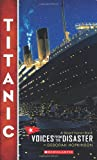 Titanic: Voices From the Disaster (0545116759) by Hopkinson, Deborah