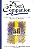 The Poets Companion: A Guide to the Pleasures of Writing Poetry (Edition 1st) by Addonizio, Kim, Laux, Dorianne [Paperback(1997£©]