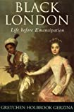 img - for Black London: Life Before Emancipation book / textbook / text book