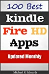 Best 100 Kindle Fire HD Apps: Make Life Easy With Kindle Fire HD: Updated February 2013