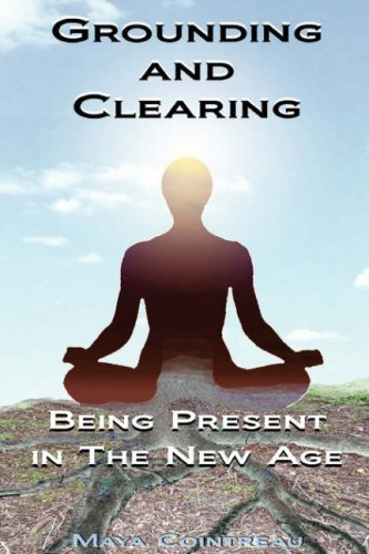 grounding-clearing-being-present-in-the-new-age-by-maya-cointreau-2008-06-03