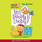 Mrs. Roopy Is Loopy (       UNABRIDGED) by Dan Gutman Narrated by Jared Goldsmith