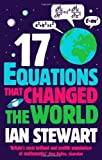 Seventeen Equations that Changed the World by Stewart, Ian (2013) Paperback
