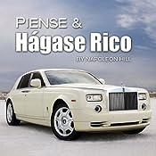 Piense & Hágase Rico: Think & Grow Rich - Spanish Edition   [Napleon Hill]