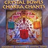 echange, troc Jonathan Goldman & Crystal Tones - Crystal Bowls Chakra Chants