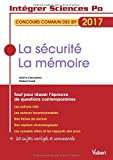 La sécurité, la mémoire - Concours commun des IEP 2017 - Tout pour réussir l'épreuve de questions contemporaines...