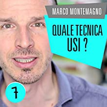 Quale tecnica usi? Audiobook by Marco Montemagno Narrated by Marco Montemagno