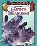 Exploring Earth's Treasures (Eyes on Adventure Series) (1561564850) by Don Olson